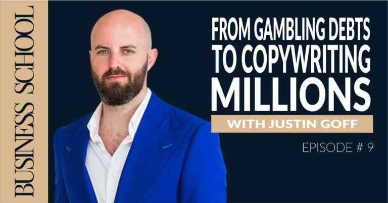 Episode 9: From Gambling Debts to Copywriting Millions with Justin Goff